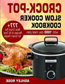 Crock-Pot Slow Cooker Cookbook  777 Best Crock Pot Recipes o