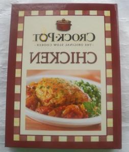 Crock Pot The Original Slow Cooker Chicken Cookbook 2009 HC