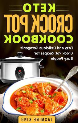Keto Crock Pot Cookbook: 62 Easy and Delicious Keto Diet Rec