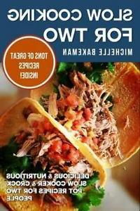 Slow Cooking for Two : Delicious & Nutritious Slow Cooker &