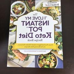 The I Love My Keto Instant Pot Ketogenic Diet Recipe Book Ne