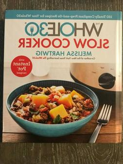 The Whole30: Slow Cooker with Instant Pot recipes! by Meliss