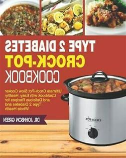 Type 2 Diabetes Crock-Pot Cookbook – Ultimate Crock-Pot Sl